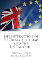 The Interaction of EU Treaty Freedoms and the UK Tax Code.